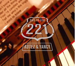 221 (two to one) / KOTEZ & YANCY