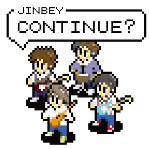 JINBEY / CONTINUE?