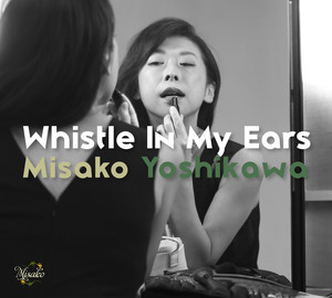 Whistle In My Ears / Misako Yoshikawa