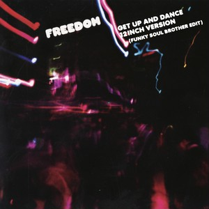 FREEDOM - GET UP AND DANCE ( FUNKY SOUL BROTHER EDIT)  限定7インチ