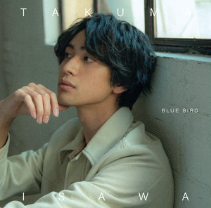 CD/BLUE BIRD(3/31 ISAWA TAKUMA TALK&LIVE≪HOME≫vol.2物販)