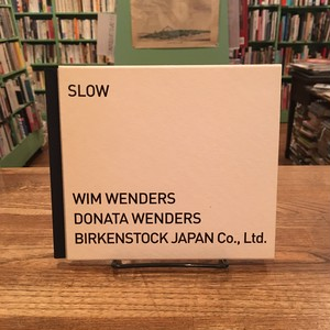 Slow: Wim Wenders, Donata Wenders, Birkenstock JAPAN Co., Ltd.