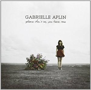 GABRIELLE APLIN/Please don't say you love me