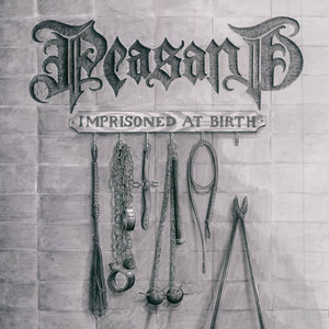 PEASANT/Imprisoned at Birth