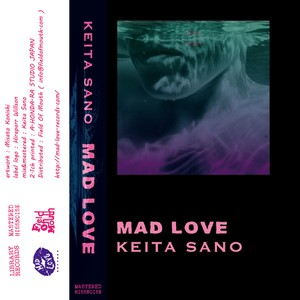 KEITA SANO - MAD LOVE