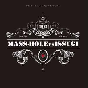 【LP】MASS-HOLE vs ISSUGI - 1982s (the remix album)