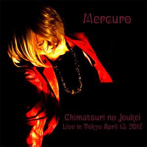 Mercuro (マーキュロ) / 1st Live CD 「血祭ノ情景」