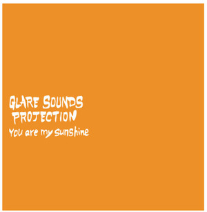 CD【GLARE SOUNDS PROJECTION ーYou are my sunshine】