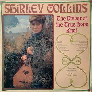【LP】SHIRLEY COLLINS/The Power Of The True Love Knot
