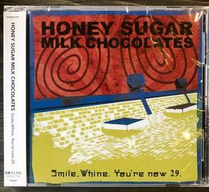 HONEY SUGAR MILK CHOCOLATES/Smile,Whine.Your Now 29.