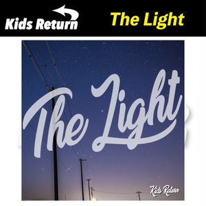 Kids Return / The Light