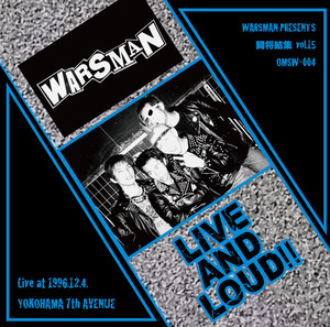【WARSMAN】1st Live Album「LIVE AND LOUD!!」