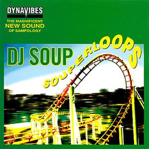 【残りわずか/LP】DJ Soup  - SOUPERLOOPS