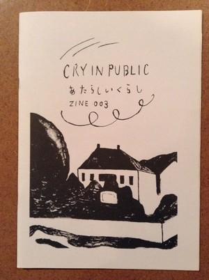 CRY IN PUBLIC #3 あたらしいくらし / ZINE