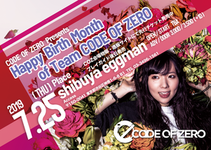 """【チケット先行】7/25(木)""""Happy Birth Month of Team CODE OF ZERO"""""""