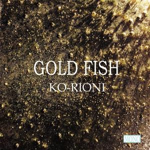 【GOLD FISH】KO-RIONI