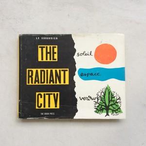 The Radiant City / Le Corbusier