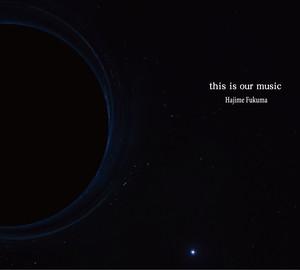 4/1発売ニューアルバム『this is our music』