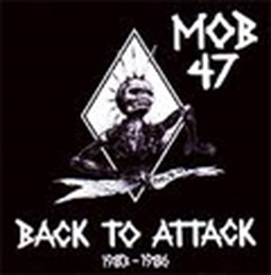 MOB47/BACK TO ATTACK 1983-1986