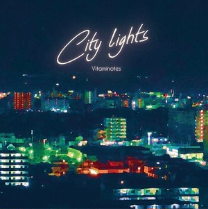 "Vitaminotes 1st single ""City lights"""