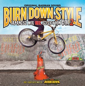 BURN DOWN STYLE JAPANESE MIX ~IRIE SELECTION VOL.2~