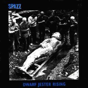SPAZZ/DWARF JESTER RISING
