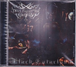 FROM FORGOTTEN BEING 『Black Cataclysm』