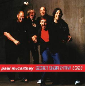 PAUL McCARTNEY / SECRET SHOW EXTRA 2002