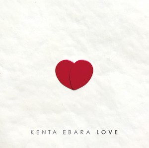 『LOVE』 Kenta Ebara / 2016 / CD