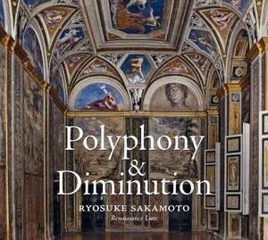 Polyphony & Diminution / Ryosuke Sakamoto, renaissance lute