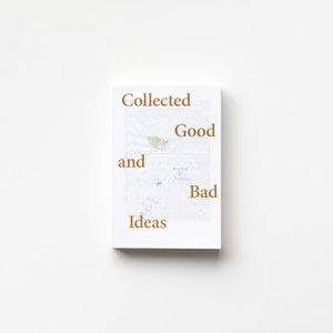(Signed) Collected Good and Bad Ideas by Sveinn Fannar Jóhannsson