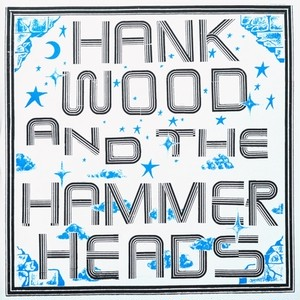 HANK WOOD AND THE HAMMERHEADS - s/t(3rd) LP