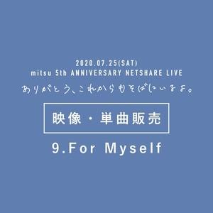 【映像】「For Myself」5周年記念配信ライブ映像