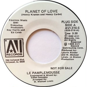 Le Pamplemousse – Planet Of Love / You Can Get Off On The Music