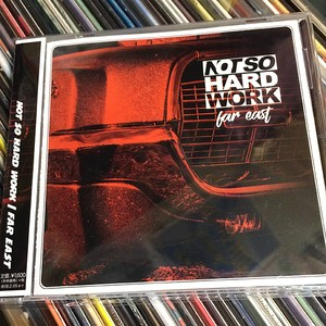 NOT SO HARD WORK / far east (CD)