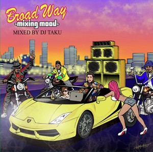 BROAD WAY-Mixing Mood- mixed by DJ TAKU from EMPEROR