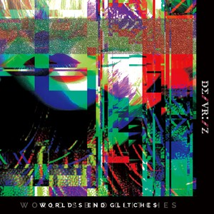 【WORLD'S END GLITCHES】DΣ/VRI/Z 2nd EP