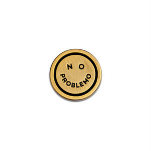 "BEHOLDER ""The No Prob"" pin"