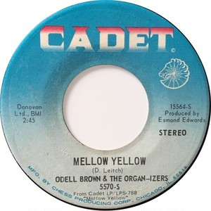 Odell Brown & The Organ-izers – Mellow Yellow / Quiet Village