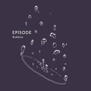 【特典】Episode / Bubbles