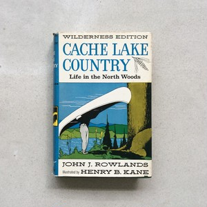 CACHE LAKE COUNTRY : Life in the North Woods