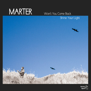 "【7""】MARTER - Won't You Come Back / Shine Your Light"