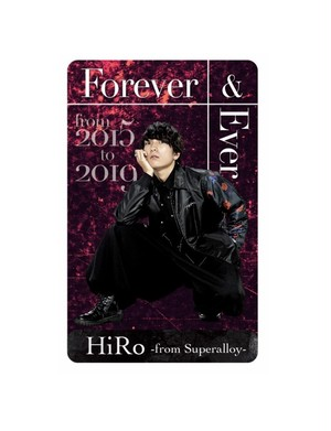 "HiRo(from Superalloy)-""Forever & Ever""Mカード"