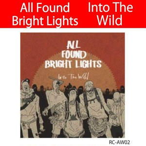 Into The Wild / All Found Bright Lights