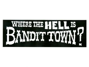 "Bandit Brand ""Bandit Town"" Bumper Sticker"