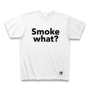 """""""Smoke what?"""" 大麻 Tシャツ"""