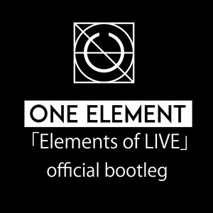 ONE ELEMENT 「Elements of LIVE」official bootleg 5 movie SET