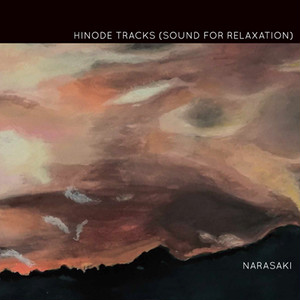 NARASAKI - HINODE TRACKS (SOUND FOR RELAXATION) LTD 1000 CD