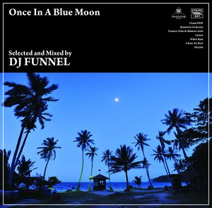 DJ Funnel 「Once In A Blue Moon」 完全限定盤