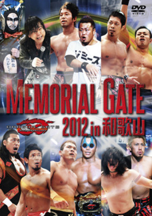DRAGON GATE MEMORIAL GATE 2012 in 和歌山